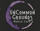 UnCommon Grounds Mobile Cafe'